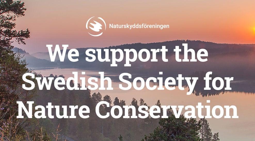 We support Naturskyddsföreningen's valuable work