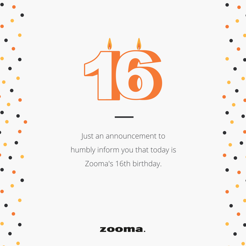 Zooma 16 years today