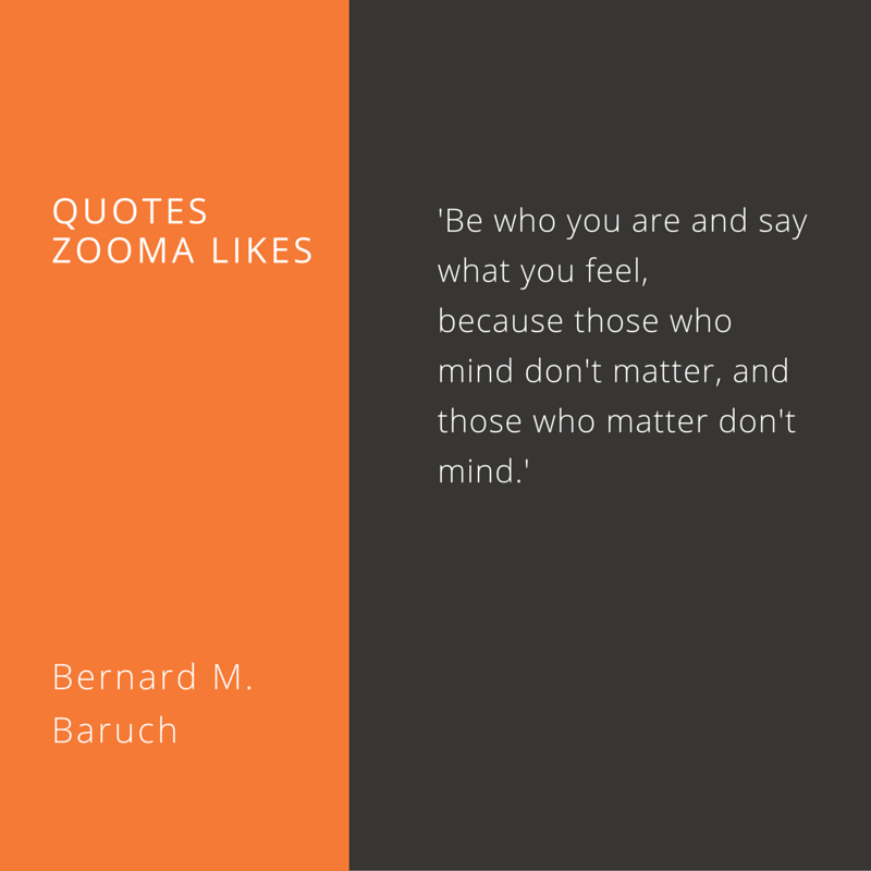 Quote of the week, by Bernard M Baruch